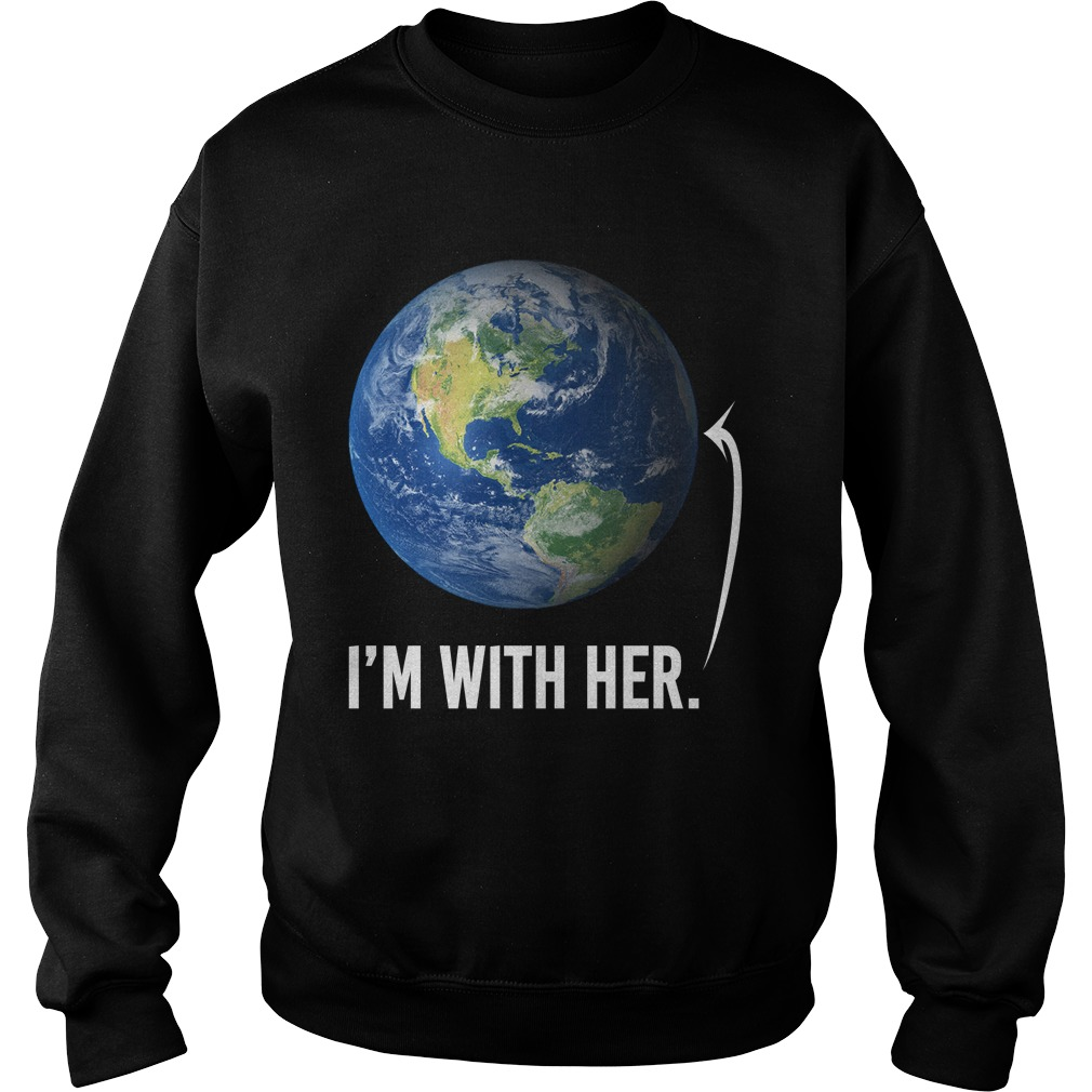 I'm with her shirt for march for science march 2017 sweat shirt