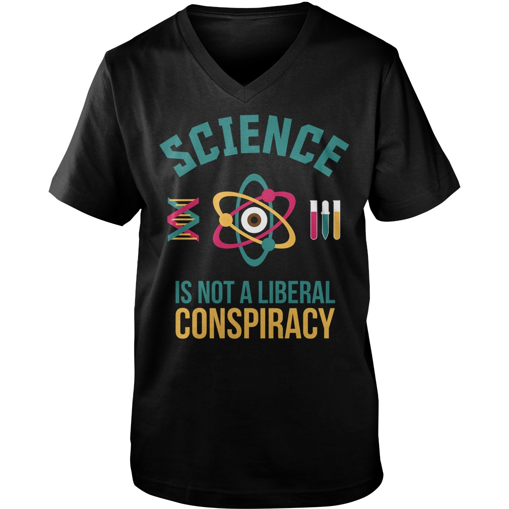 Science Is Not a liberal Cool guys v-neck