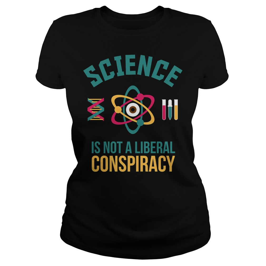 Science Is Not a liberal Cool ladies tee