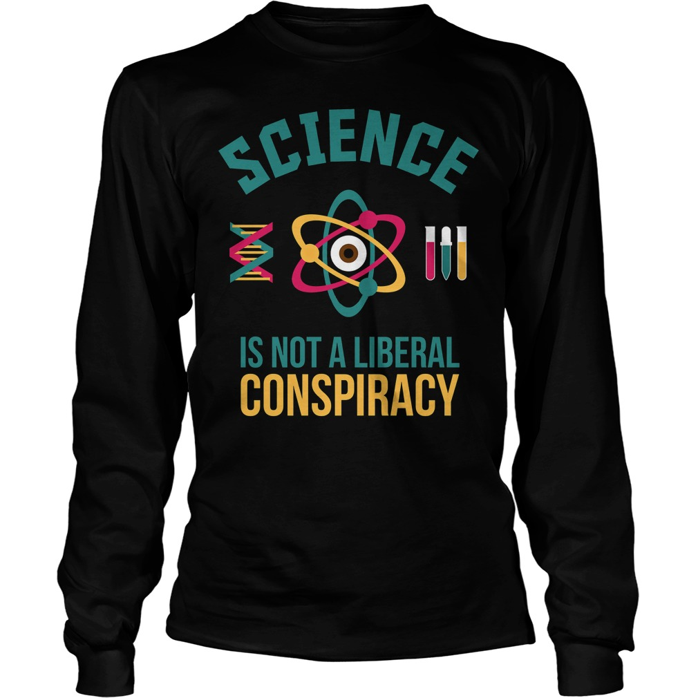 Science Is Not a liberal Cool unisex longsleeve tee