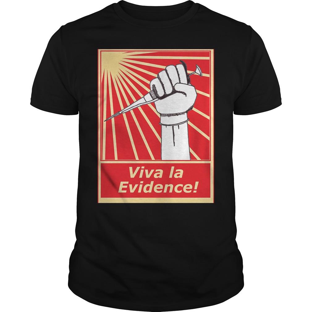 Viva la evidence guys tee