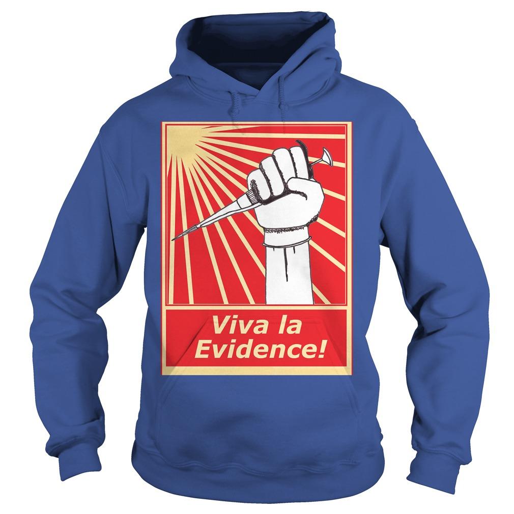 Viva la evidence hoodie