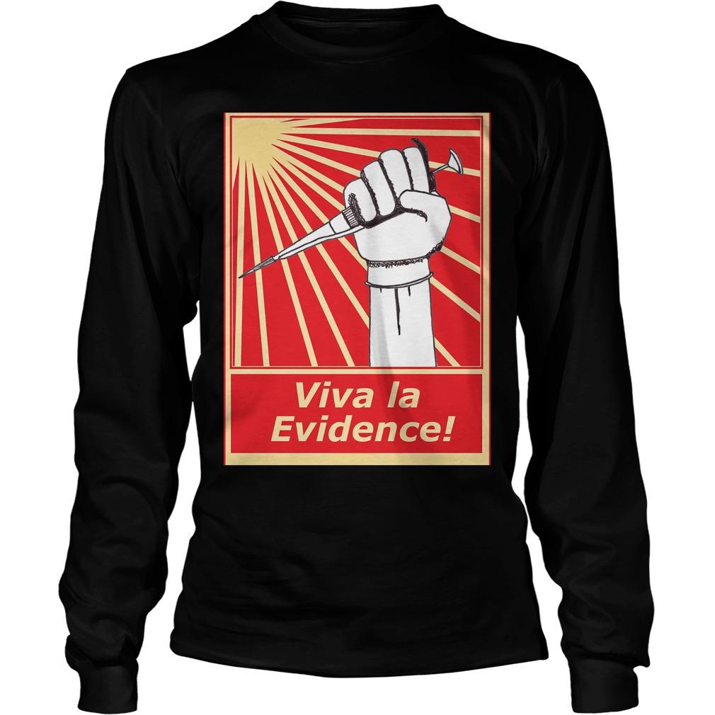 Viva la evidence unisex longsleeve tee