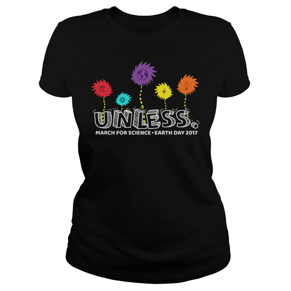 New Unless march for science earth day 2017 shirt