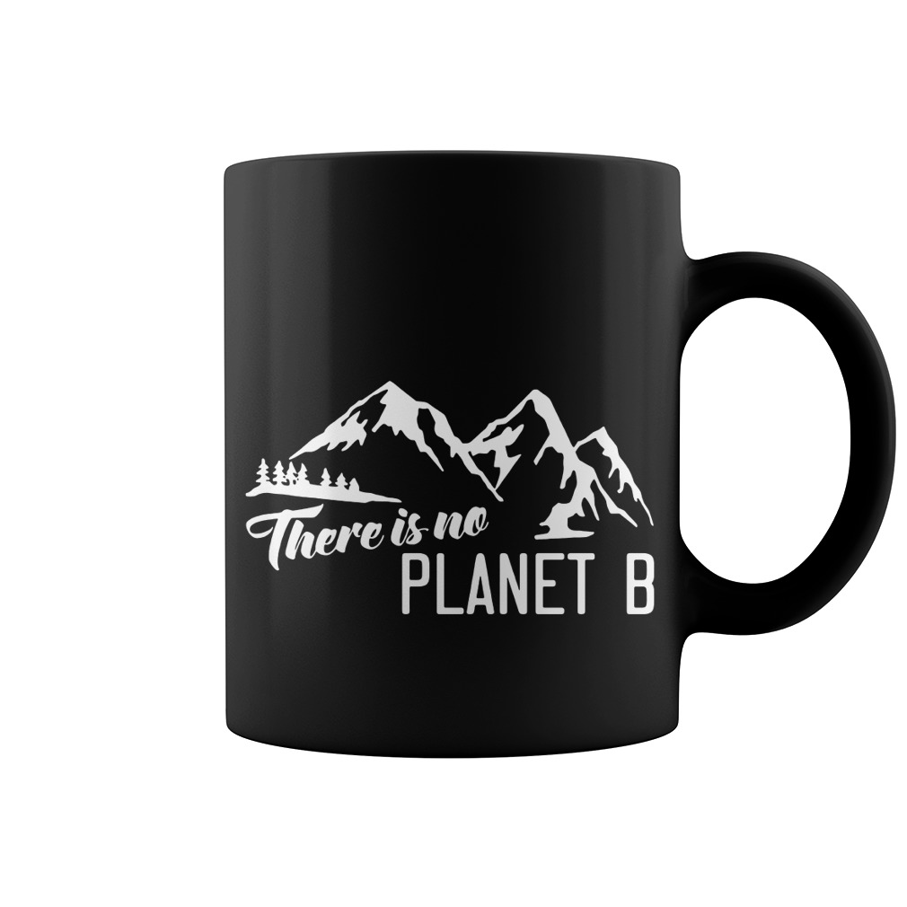 There is no Planet B Mug