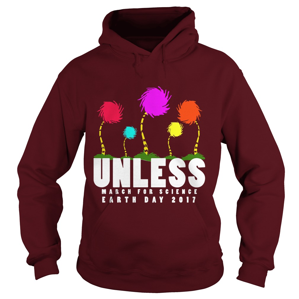Official Unless march for science Earth day 2017 Hoodie