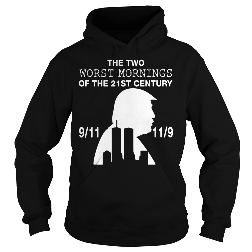 9/11 and 11/9 ,The two worst mornings Hoodie