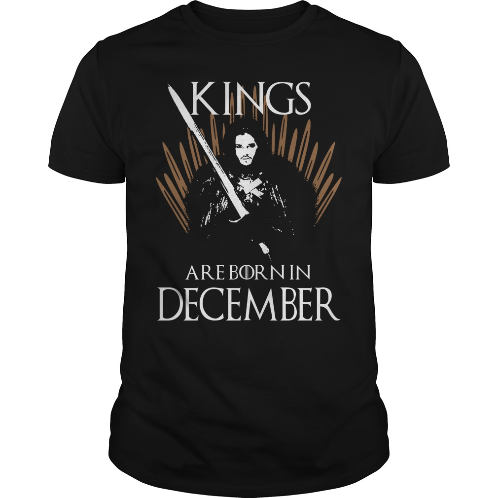 Kings are born in December game of thrones shirt