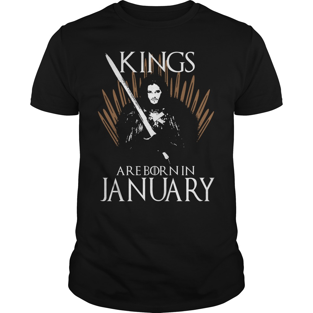 Kings are born in January game of thrones shirt