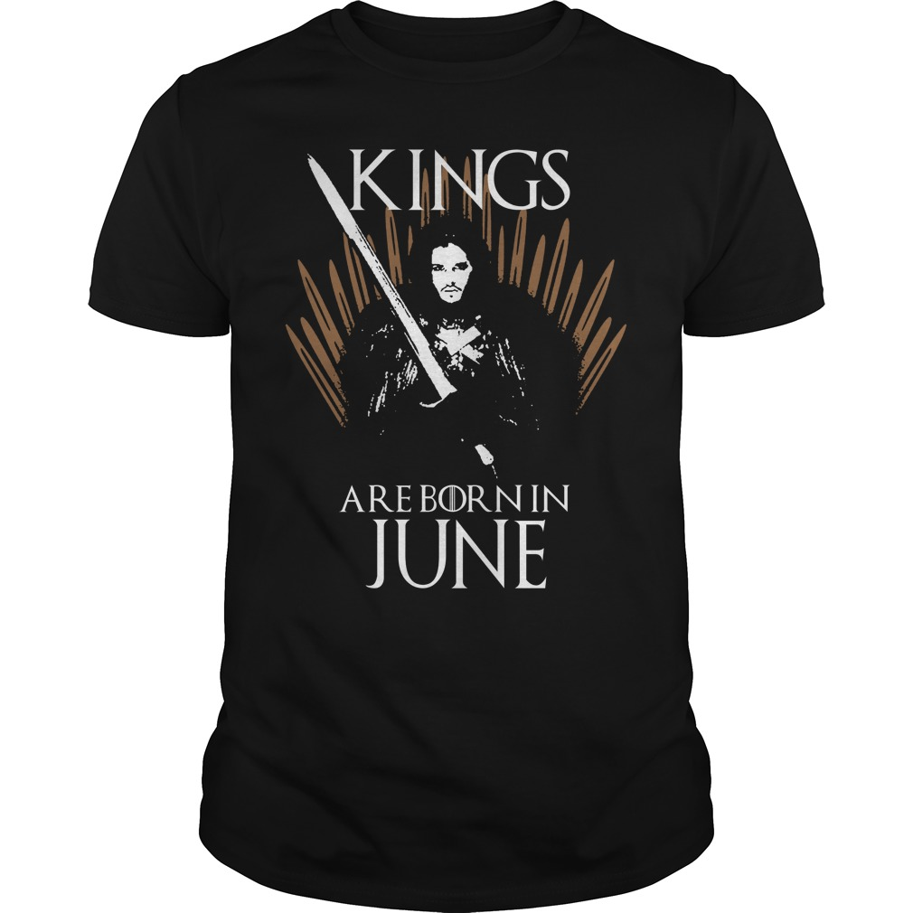 Kings are born in June game of thrones shirt