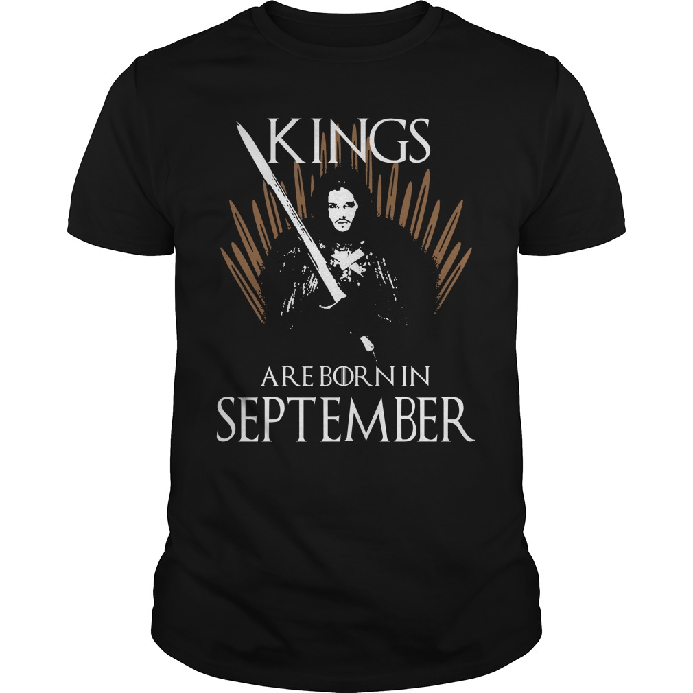 Kings are born in September game of thrones shirt