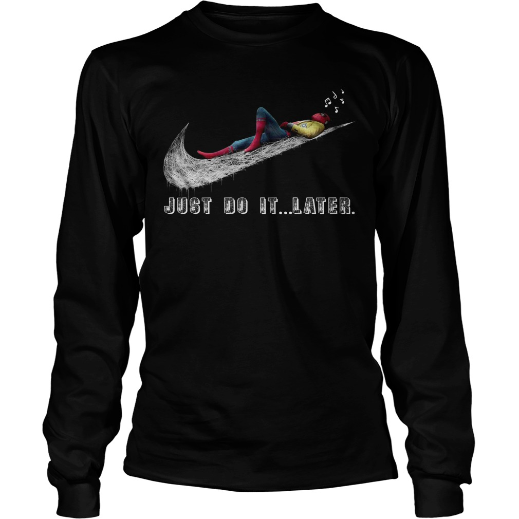 Just do it later Spiderman homecoming Longsleeve