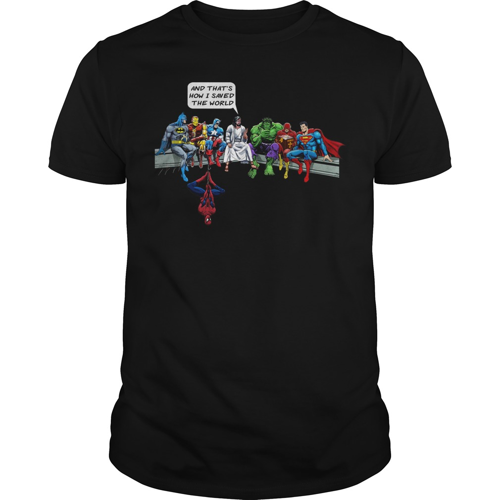 Jesus and the Avengers and that's how i saved the world shirt
