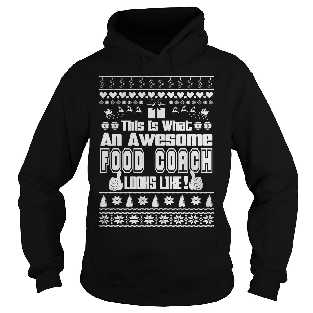 This is what an awesome Food Coach Ugly Christmas Hoodie