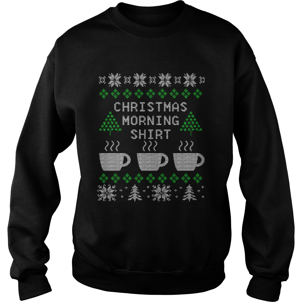 Chistmas morning shirt ugly Christmas sweater