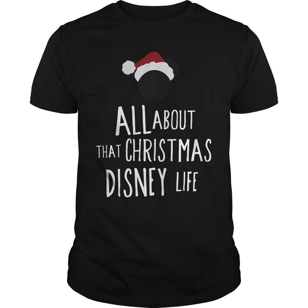 All about that christmas Disney life shirt