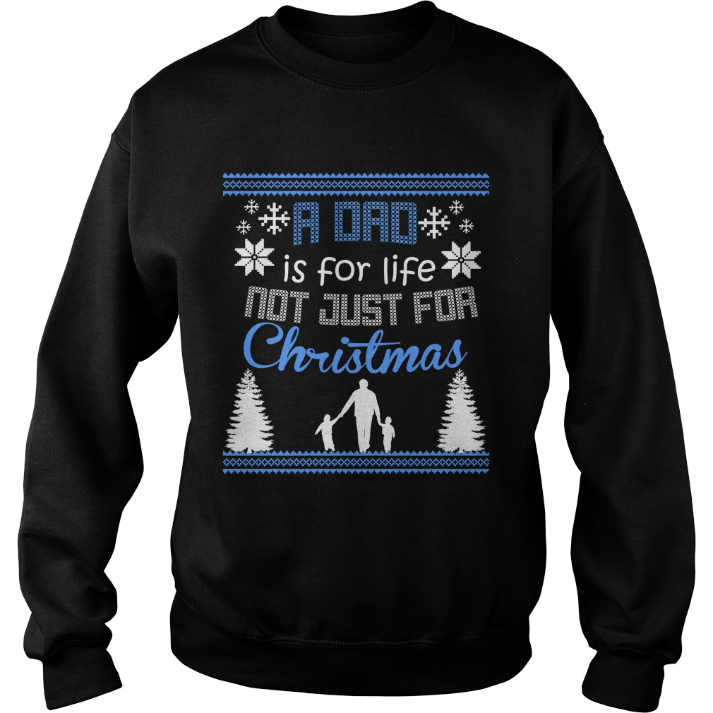 A dad is for life not just for christmas sweater