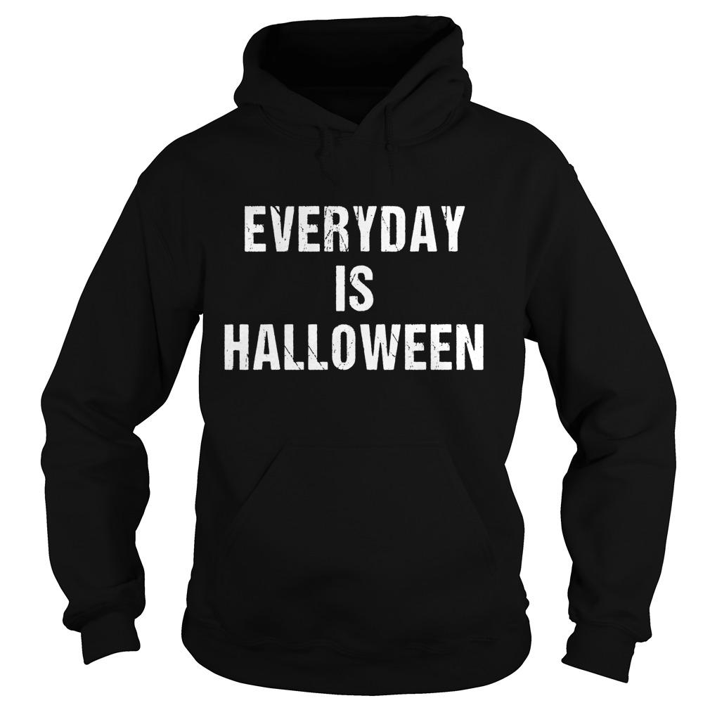Everyday is Halloween 2017 Funny T-shirt - Teerana