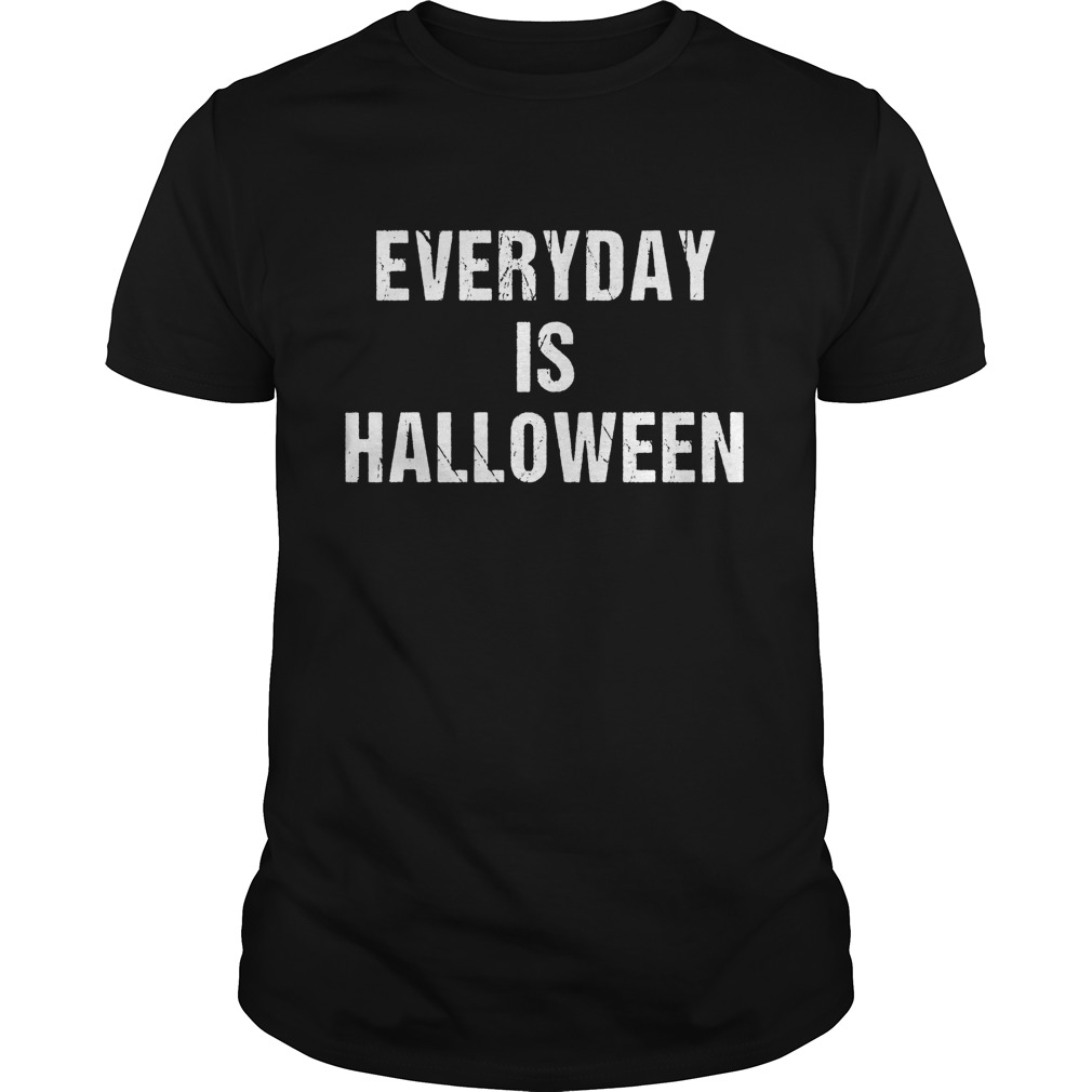 Everyday is Halloween 2017 Funny T-shirt