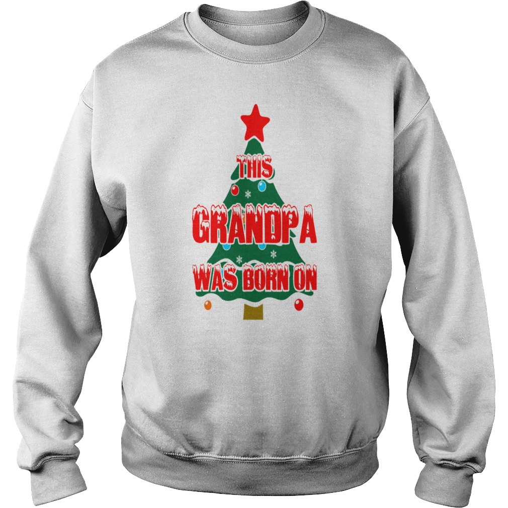This Grandpa Born On Christmas Day Ugly sweater