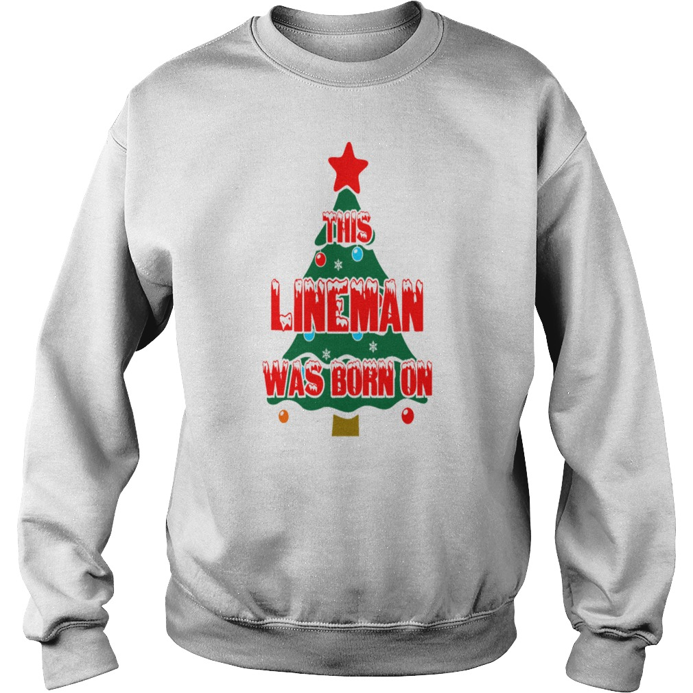 This Lineman Was Born On Christmas Day Ugly sweater