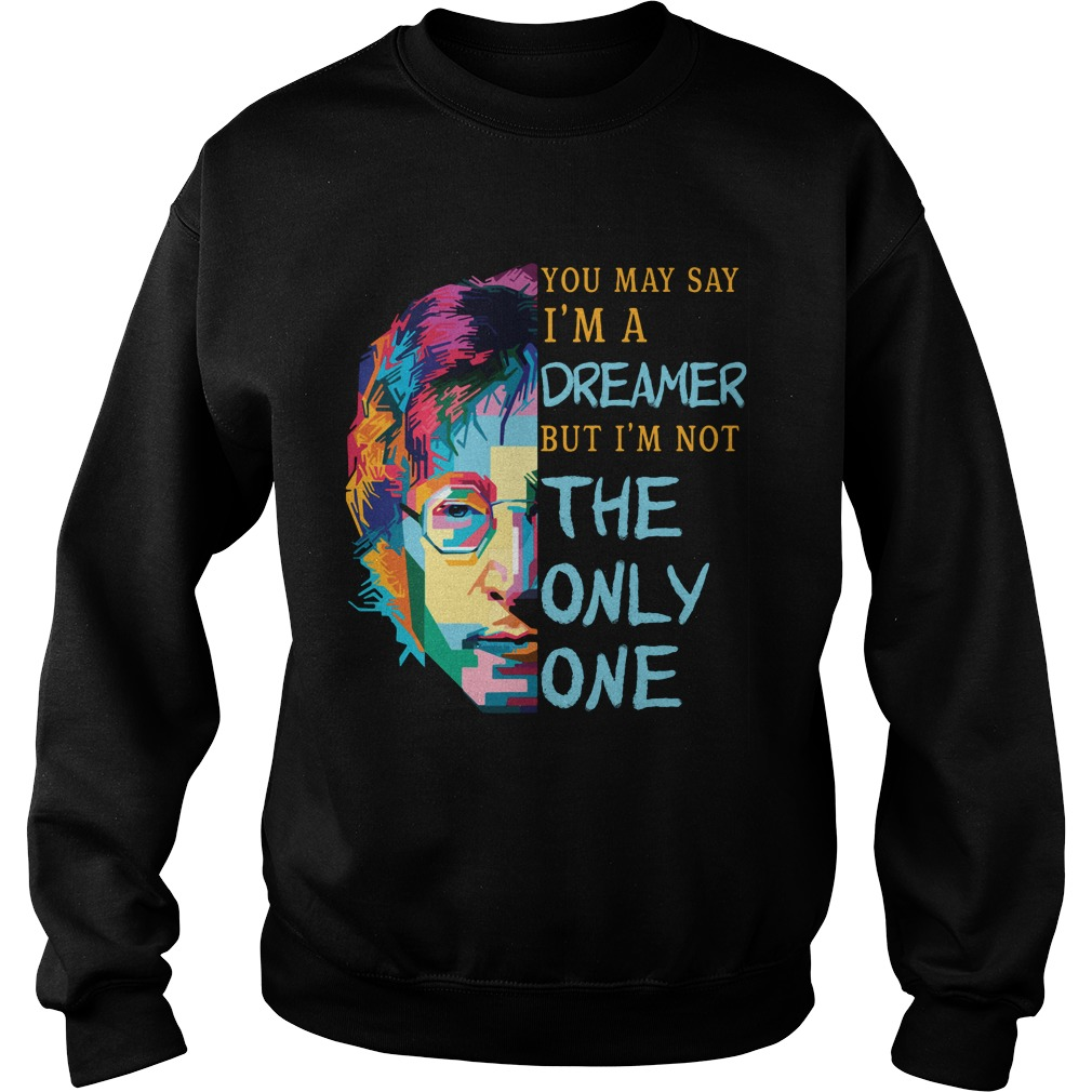 You may say I'm a dreamer but I'm not the only one Sweater
