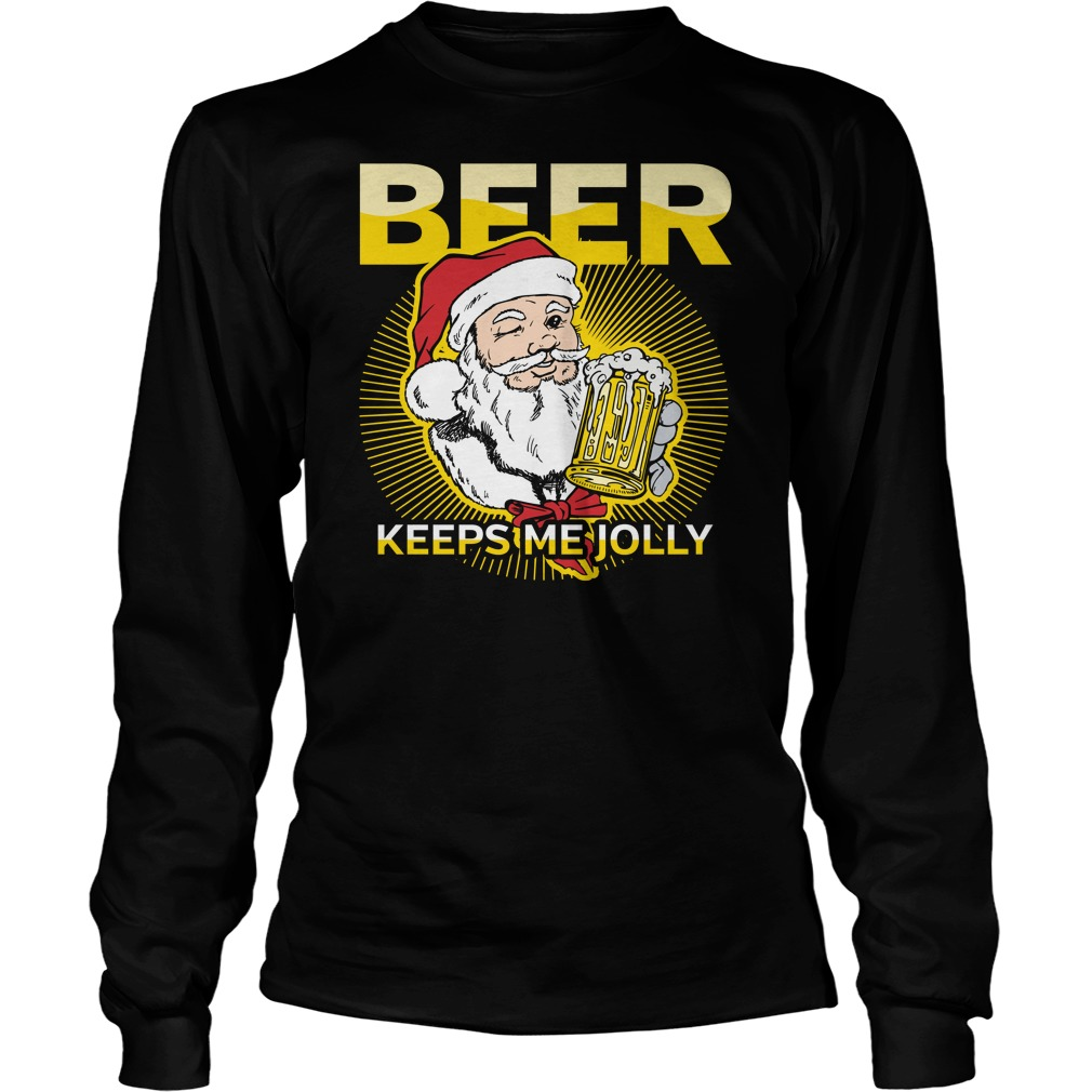 Santa Beer Keeps Me Jolly Funny Christmas Sweater Shirt