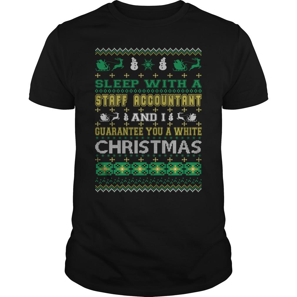 Sleep with a Staff Accountant and I guarantee you a white christmas Guys shirt