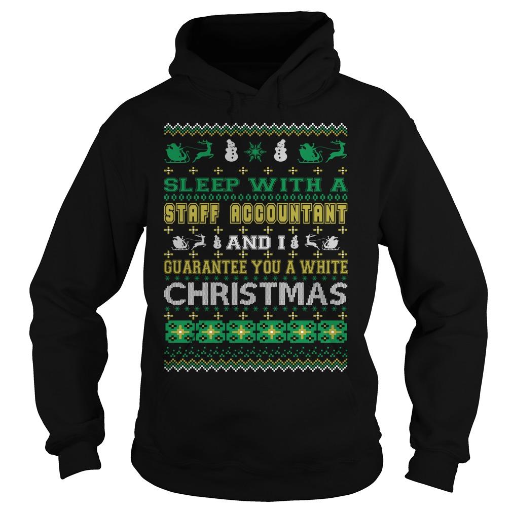 Sleep with a Staff Accountant and I guarantee you a white christmas Hoodie