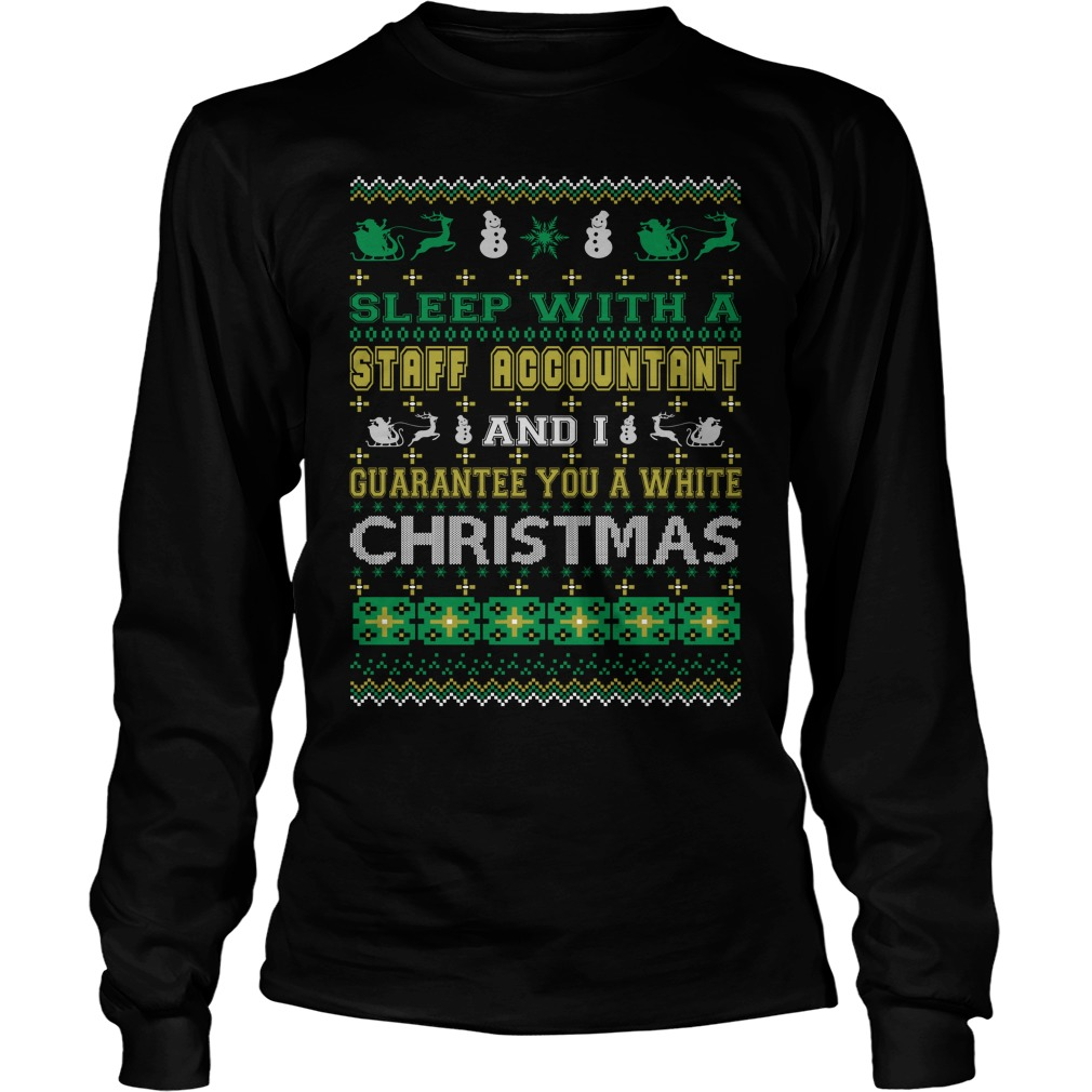 Sleep with a Staff Accountant and I guarantee you a white christmas Longsleeve tee