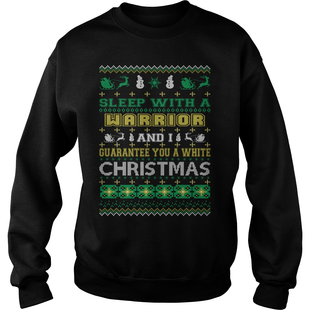 Sleep with a Warrior and I guarantee you a white christmas sweater