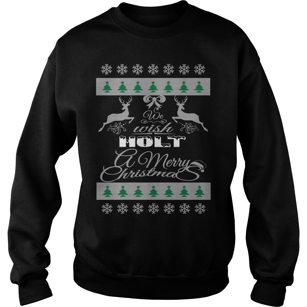 We Wish HOLT A Merry Christmas Ugly sweater