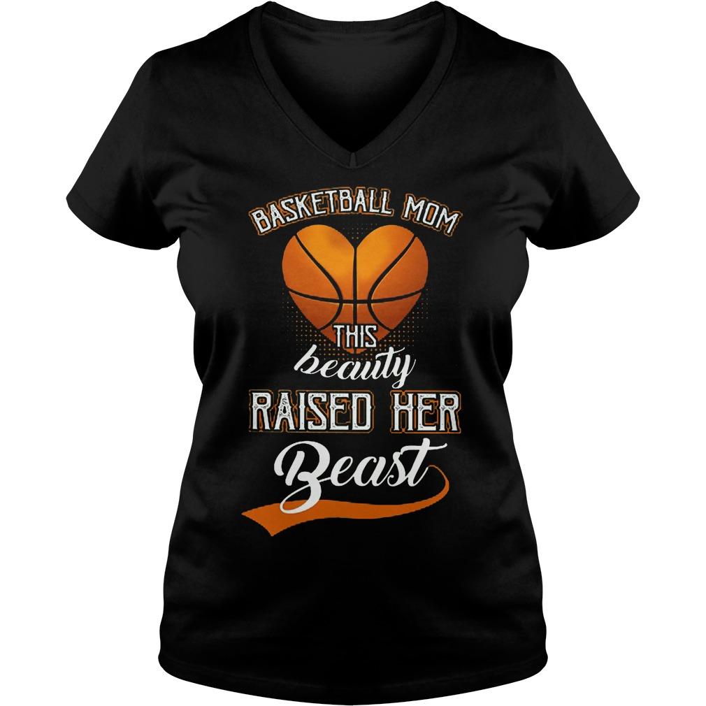 Basketball mom this beauty raise her beast V-neck t-shirt