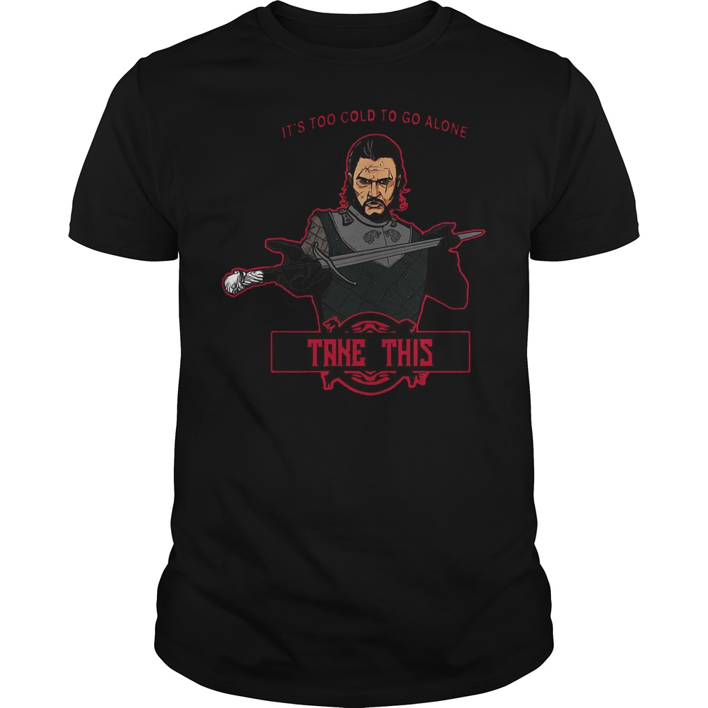 Too cold to go alone Zelda Game of Thrones shirt