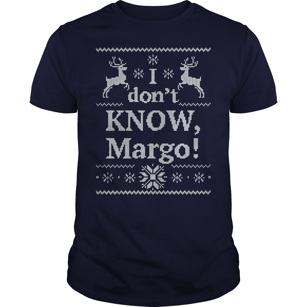 I don't know Margo ugly Christmas Guys-tee