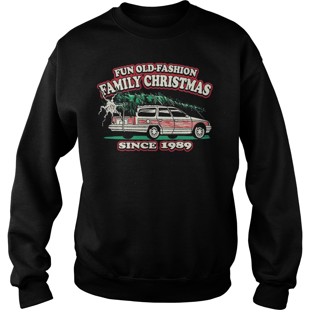Fun Old-Fashioned Family Christmas Since 1989 Adult Crewneck sweater