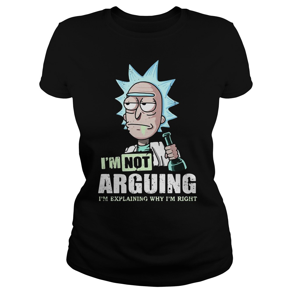 I'm not arguing rick and morty Ladies tee