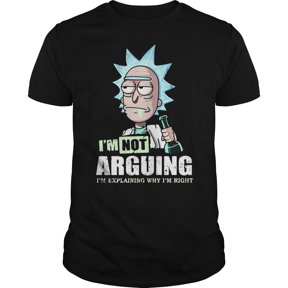 I'm not arguing rick and morty shirt