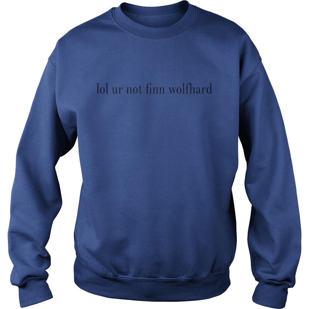 a8cdf55e Lol ur not finn wolfhard shirt, hoodie, sweater and v-neck t-shirt