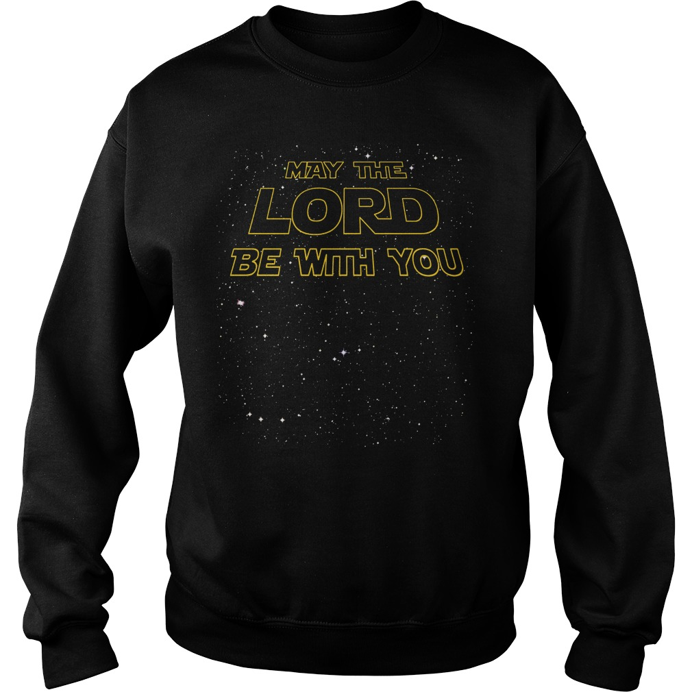 May the lord be with you Sweater