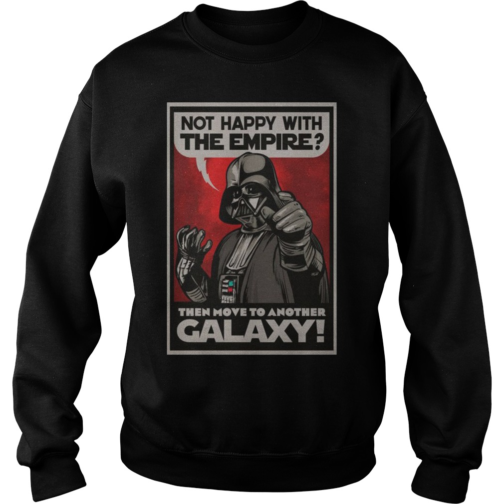 Not happy with the empire then move to another Galaxy Sweater