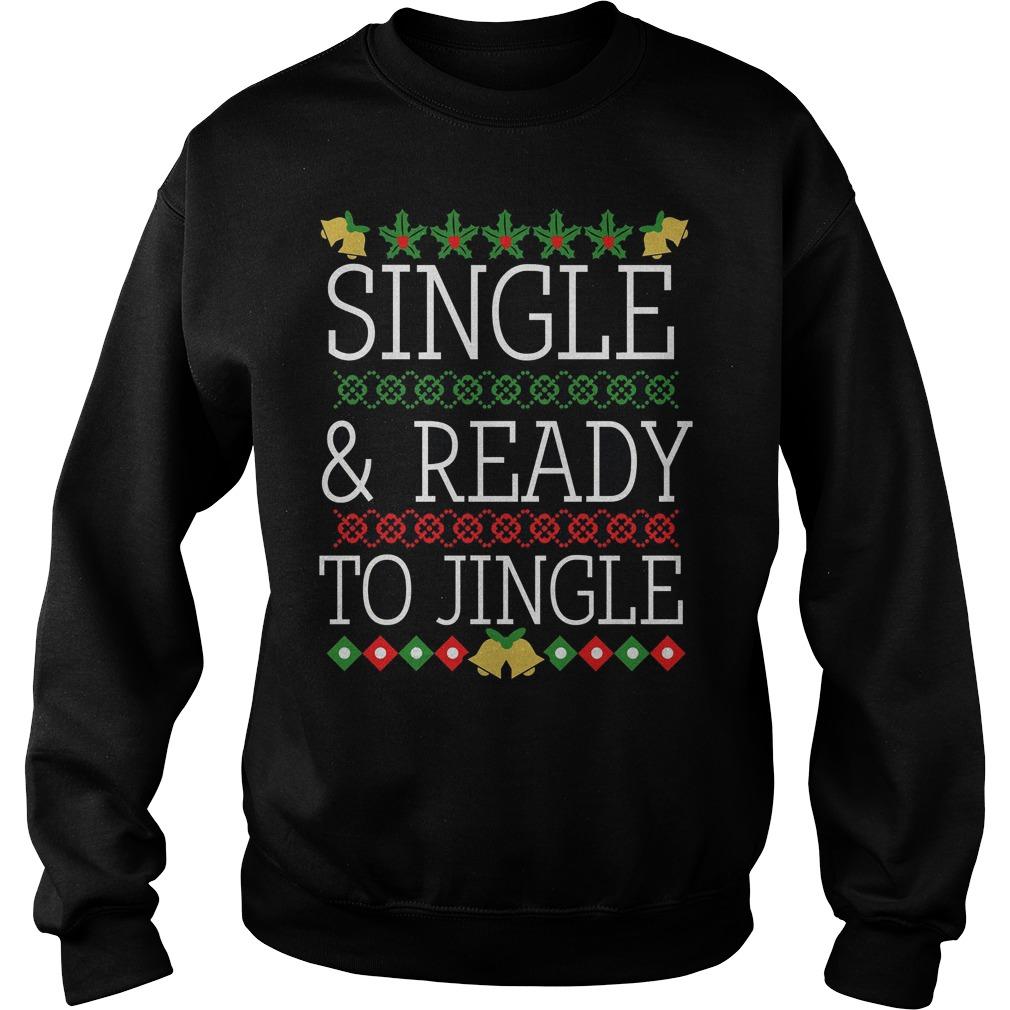 Single and ready to jingle ugly Christmas sweater