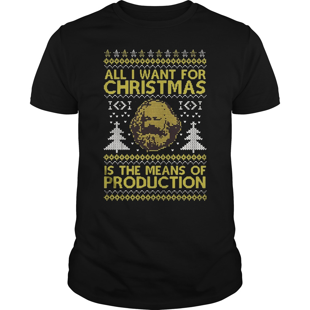 All I want for Christmas is the means of production ugly Christmas Guys tee