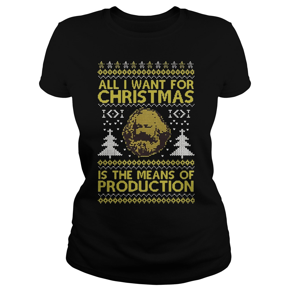 All I want for Christmas is the means of production ugly Christmas Ladies tee