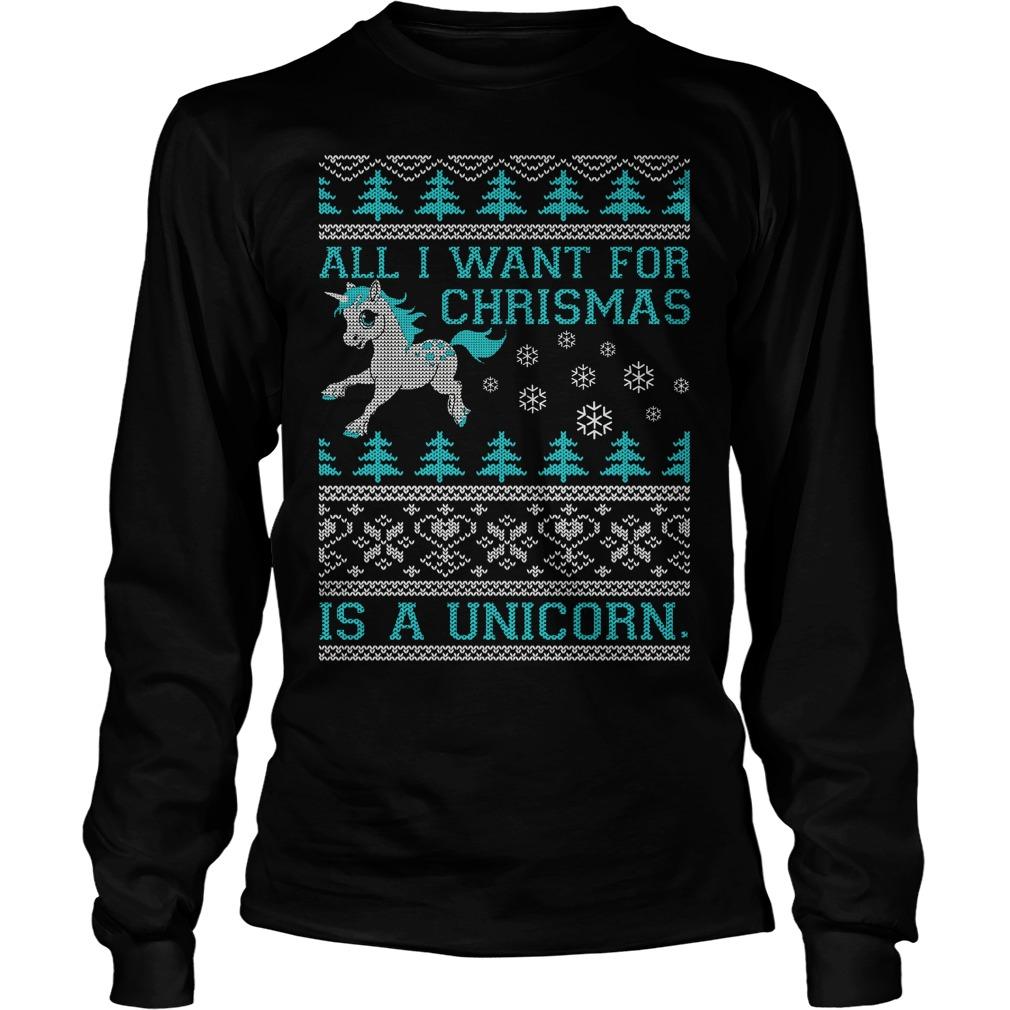 All I want for Christmas is a Unicorn Longsleeve tee