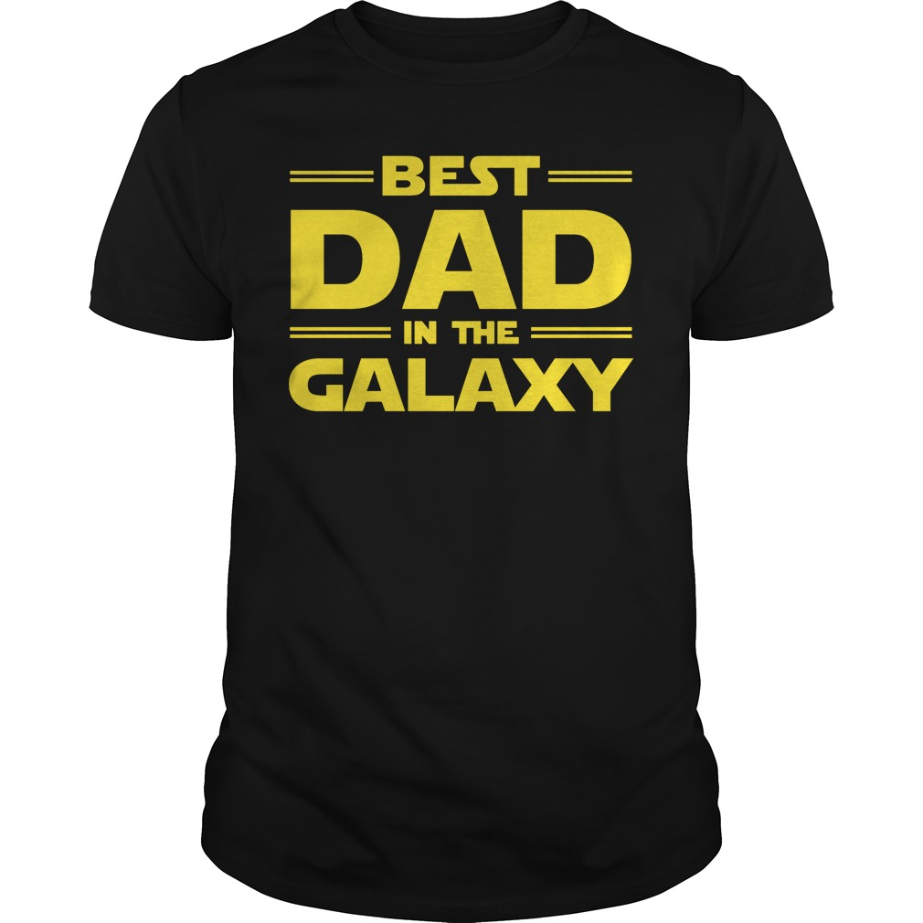 Best dad in the Galaxy shirt