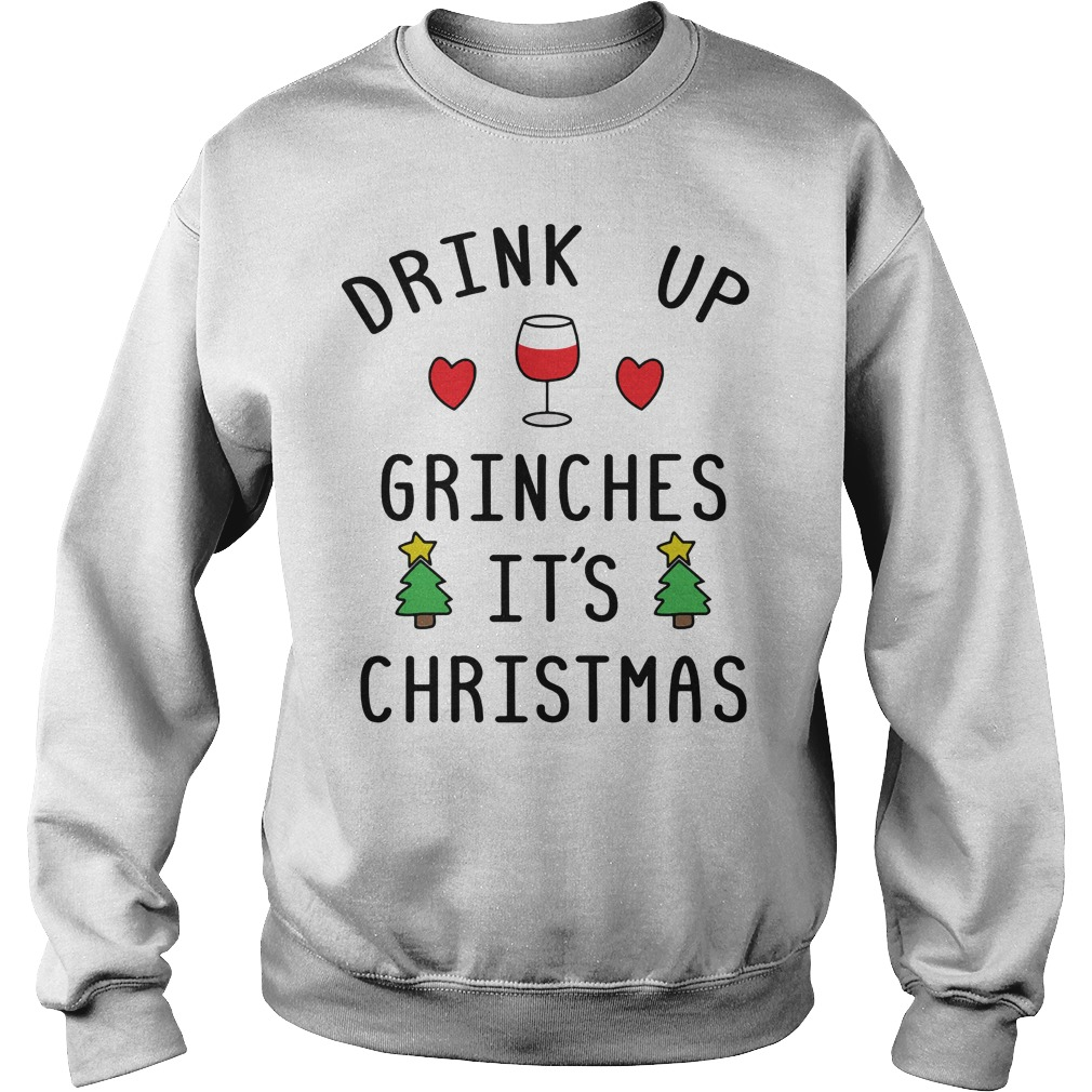 Drink up Grinches it's Christmas sweater