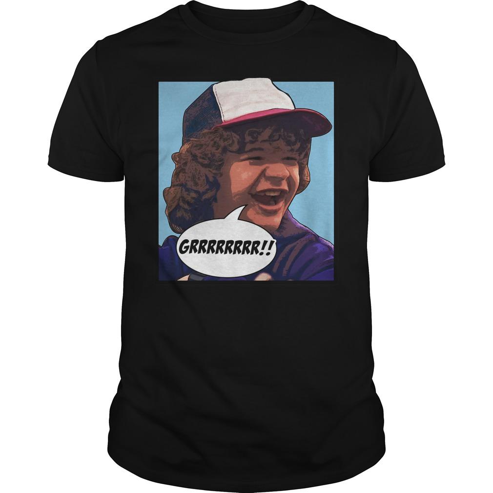 Dustin Grrrrrrr Stranger Things shirt