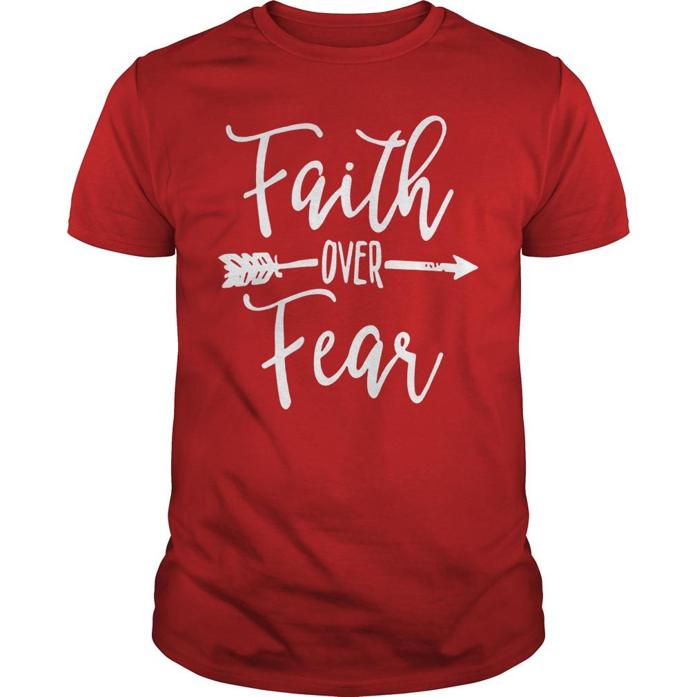 Faith Over Fear Guys shirt
