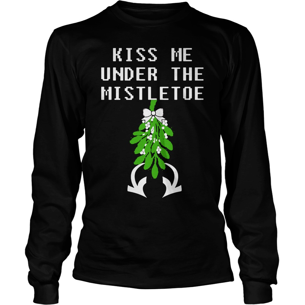 Kiss Me under the Mistletoe Christmas sweater, shirt and sweater